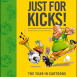 JUST FOR KICKS! Book Cover
