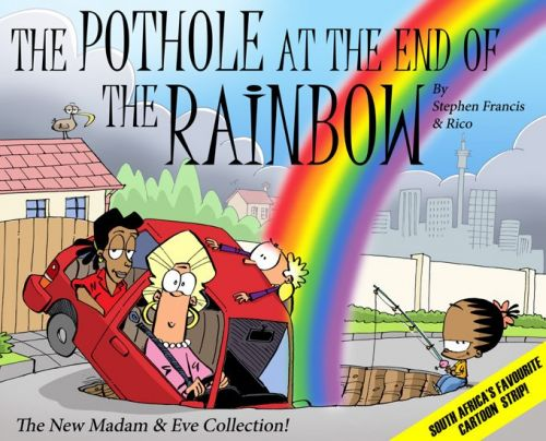 'Madam & Eve: The Pothole at the End of the Rainbow': Africartoons.com