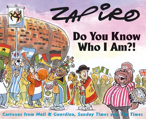 'Zapiro's 2010 Collection almost here': Africartoons.com